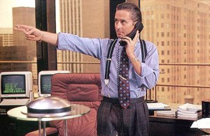Gordon Gekko, in the iconic original Wall Street.